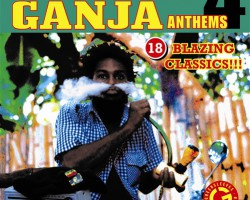 Hi Grade Ganja Anthem vol 4 OUT NOW!!