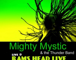 MIGHTY MYSTIC to headline Rams Head Live Baltimore MD 7/26/14