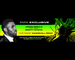 "Reggae Remix: Jason Derulo FT Mighty Mystic ""CHEYENNE"" (XMiX Remix)"