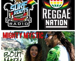 "Surf Roots Radio and Affiliate Reggae Nation adds Mighty Mystic ""Something Bout Mary""."